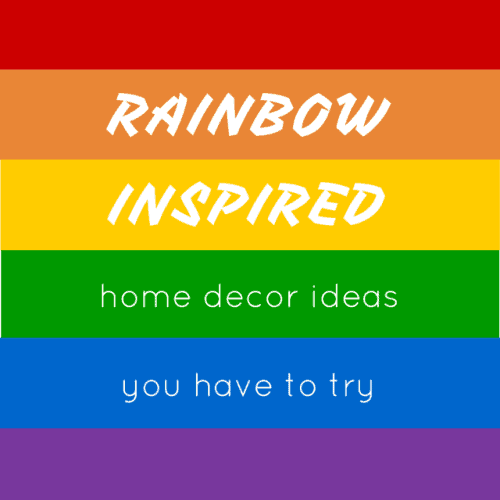Rainbow Inspired Home Décor Ideas You Need To Try