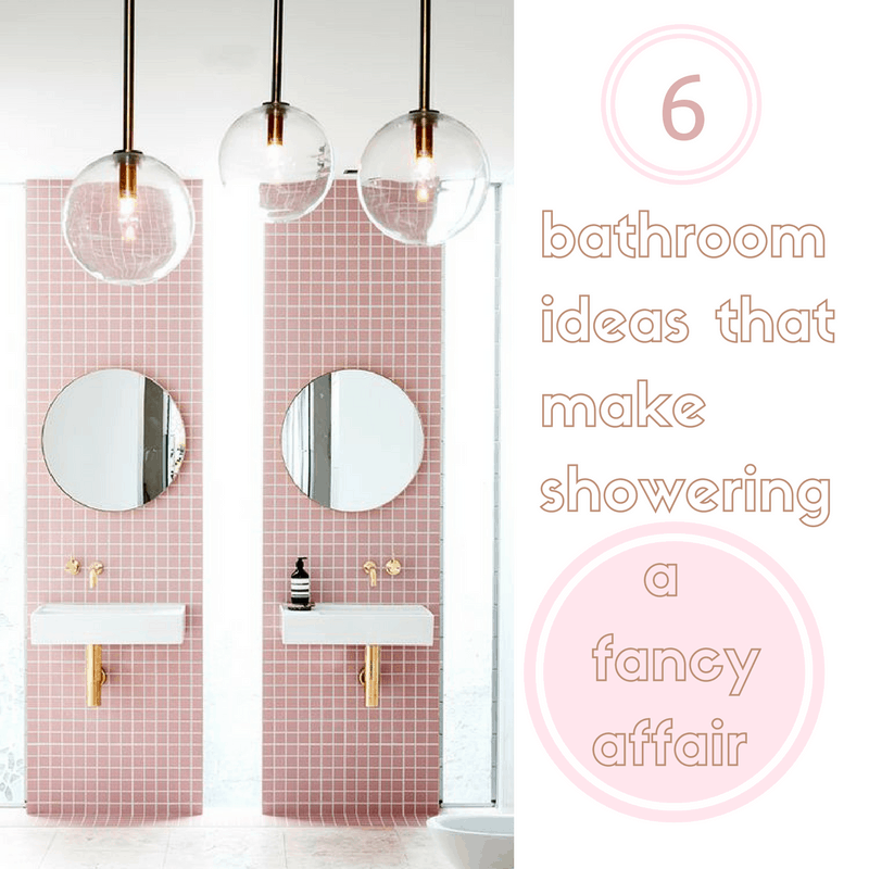 6 Bathroom Ideas That Make Showering A Fancy Affair